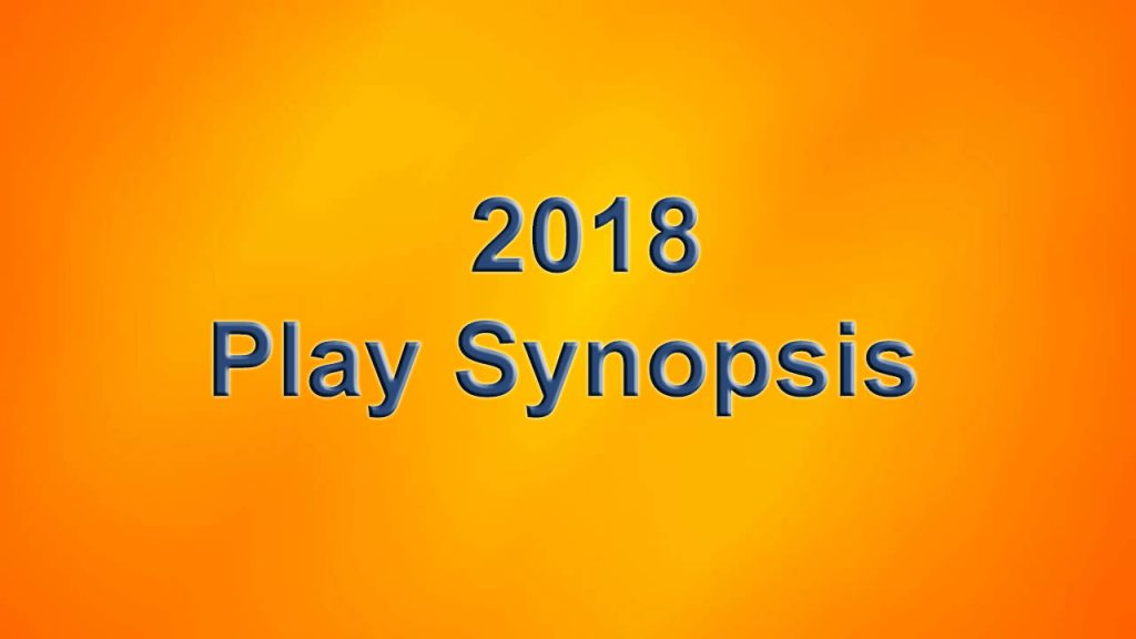 2018 Festival Play Synopsis